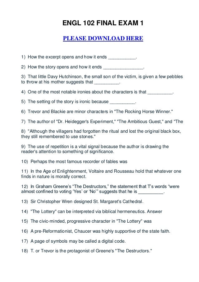 ENGL 102 FINAL EXAM 1                     PLEASE DOWNLOAD HERE1) How the excerpt opens and how it ends ___________.2) How ...