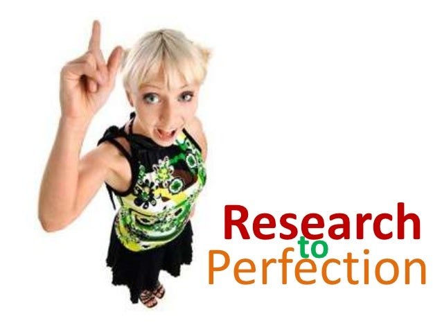 Research    toPerfection
