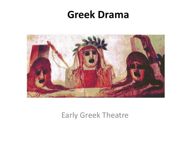 Greek Drama Early Greek Theatre