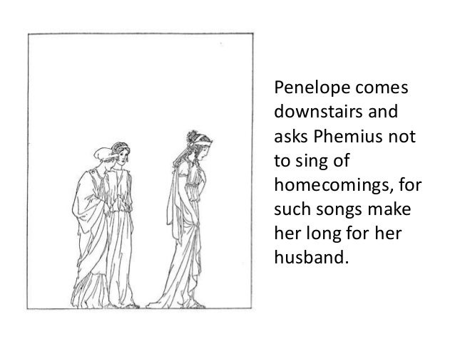 """penelope and telemachus true heroes of How does odysseus react to her reaction she is moved and upset she weeps and says she believes he knew odysseus he reassures her he is happy that she misses him and has been loyal to him 5 what prediction does odysseus give to penelope odysseus will return within the month """"true, this very month- just as."""