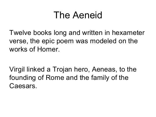 """an analysis of aeneas as the roman hero in the aeneid an epic poem by virgil Best known for his epic poem, """"the aeneid"""", virgil (70  a national epic honoring rome and prophesying the rise of the roman empire the hero, aeneas."""