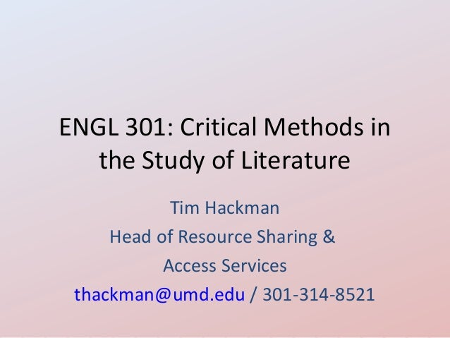 ENGL 301: Critical Methods in   the Study of Literature            Tim Hackman     Head of Resource Sharing &           Ac...
