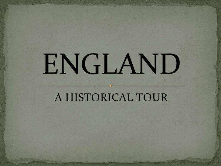 A HISTORICAL TOUR<br />ENGLAND<br />