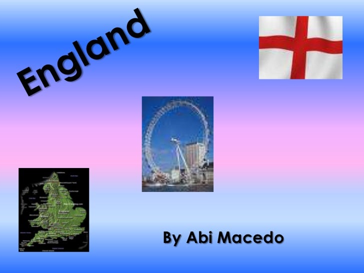 England<br />By Abi Macedo<br />