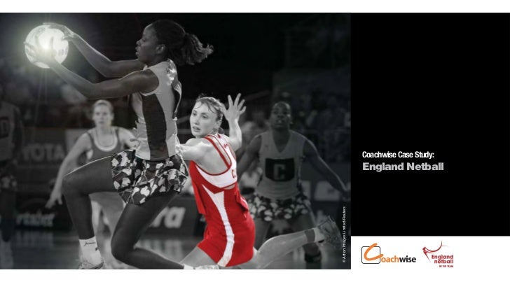 Coachwise Case Study:                                  England Netball© Action Images Limited/Reuters