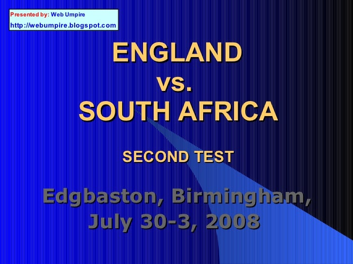 ENGLAND  vs.  SOUTH AFRICA SECOND TEST   Edgbaston, Birmingham,  July 30-3, 2008