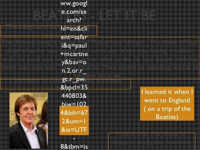 ww.googl           BEATLES - LET IT BE                      e.com/se                        arch? The song let it be is ve...