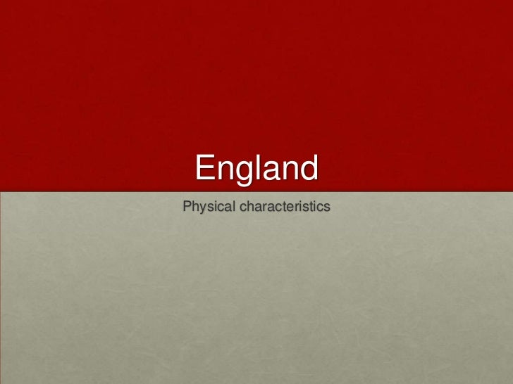 England<br />Physical characteristics<br />