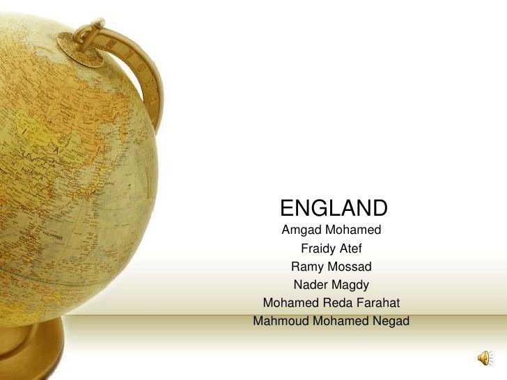ENGLAND<br />Amgad Mohamed<br />Fraidy Atef<br />Ramy Mossad<br />Nader Magdy<br />Mohamed Reda Farahat<br />Mahmoud Moham...