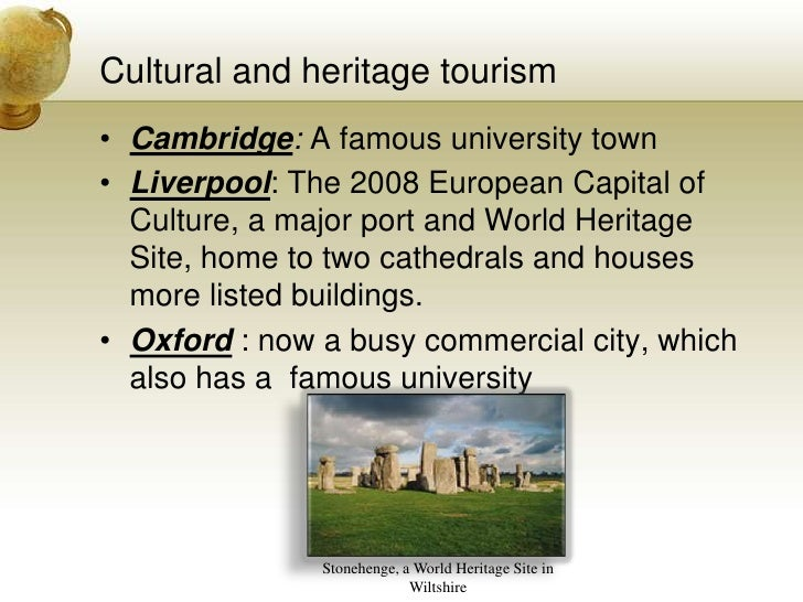 Cultural and heritage tourism<br />Cambridge: A famous university town<br />Liverpool: The 2008European Capital of Cultur...