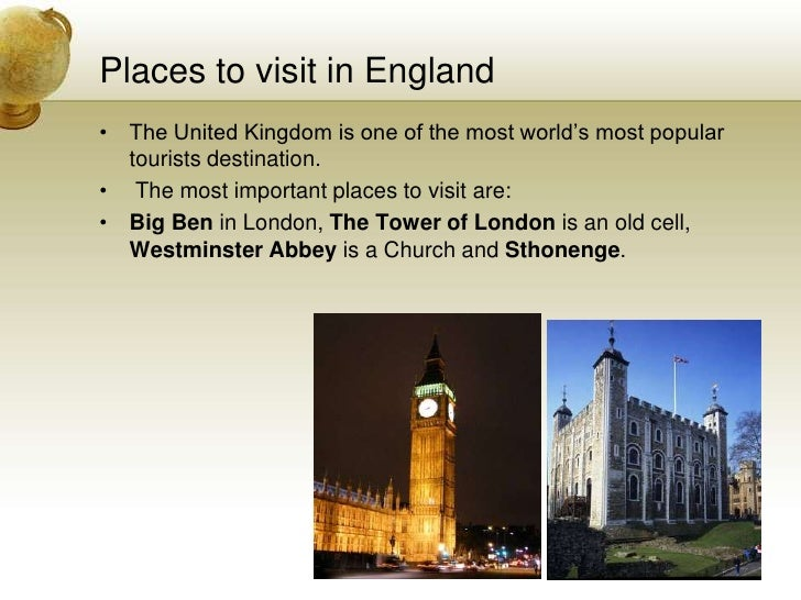 Places to visit in England<br />The United Kingdom is one of the most world's most popular tourists destination. <br /> Th...
