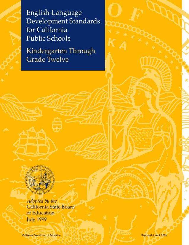 English-Language Development Standards for California Public Schools Kindergarten Through Grade Twelve Adopted by the Cali...