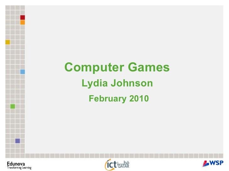 Computer Games  Lydia Johnson  February 2010