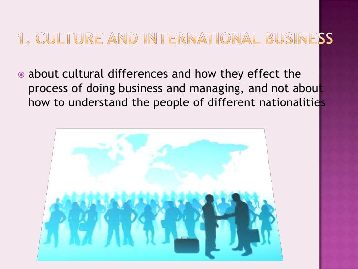 the cultural aspects of doing business Elements of culture in international business add remove various cultural elements might increase the cost of doing business in a country for several reasons.