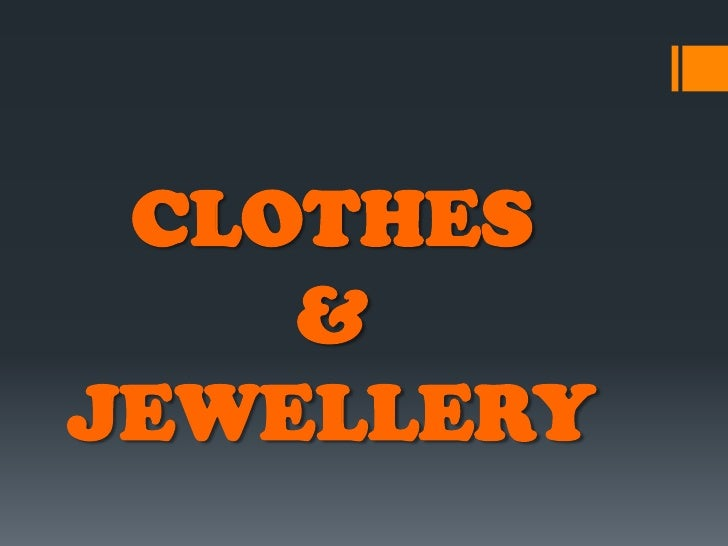 CLOTHES    &JEWELLERY