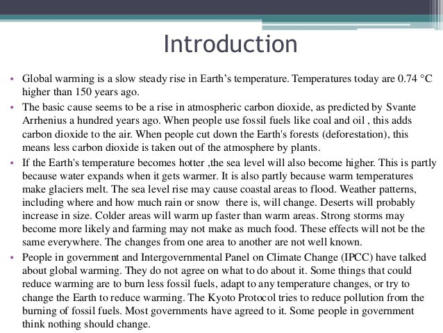introduction to global warming A large part of the increase in all greenhouse gases is attributed to human  sources, ie it is anthropogenic, hence the term 'anthropogenic global warming'.