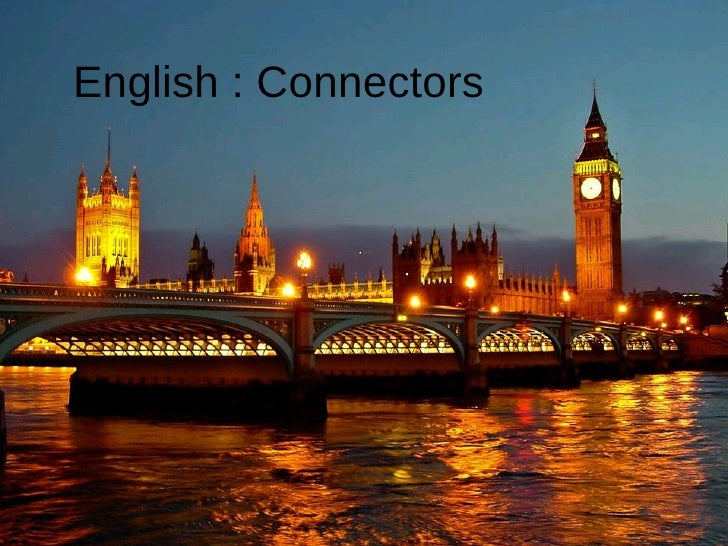 ENGLISH: Connectors Patricia Díaz English : Connectors