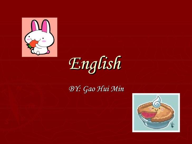 English  BY: Gao Hui Min