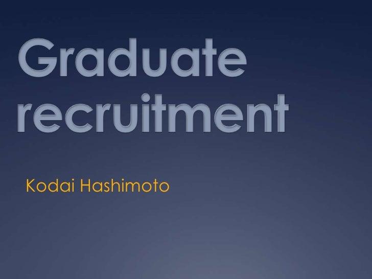 Graduate       recruitment<br />Kodai Hashimoto<br />