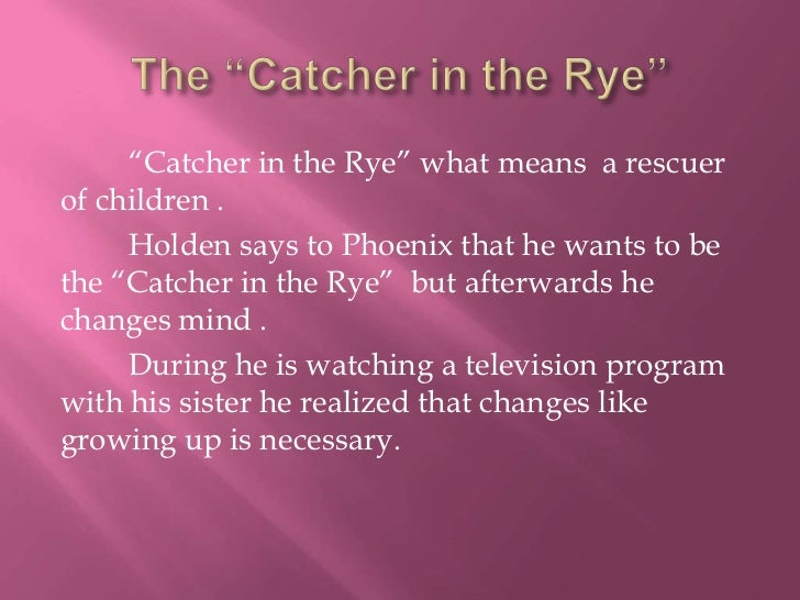 an analysis of holden and the children in the catcher and the rye Essays from bookrags provide great ideas for the catcher in the rye essays and paper topics like essay view this student essay about the catcher in the rye.