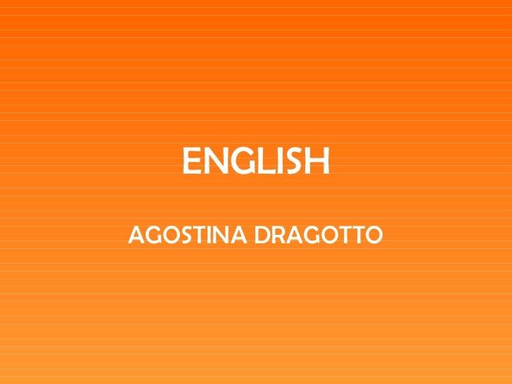 ENGLISH AGOSTINA DRAGOTTO