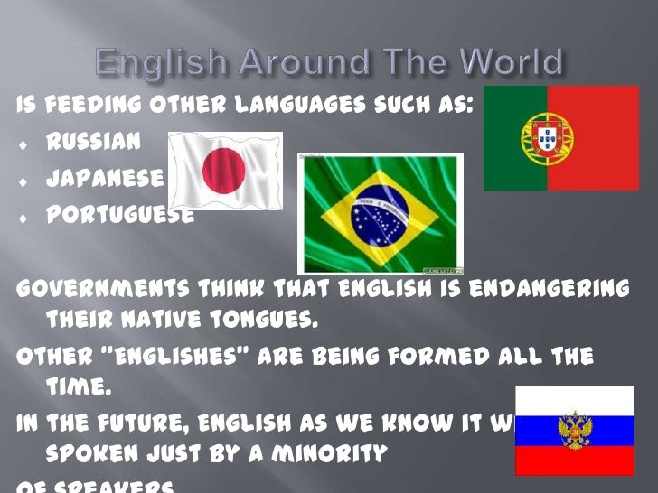 is english an universal language The english language is considered as a universal language, mainly because it is the most spoken language worldwide through out history, people have had to communicate to each other, whether it be for business, for hunting, or for fighting.