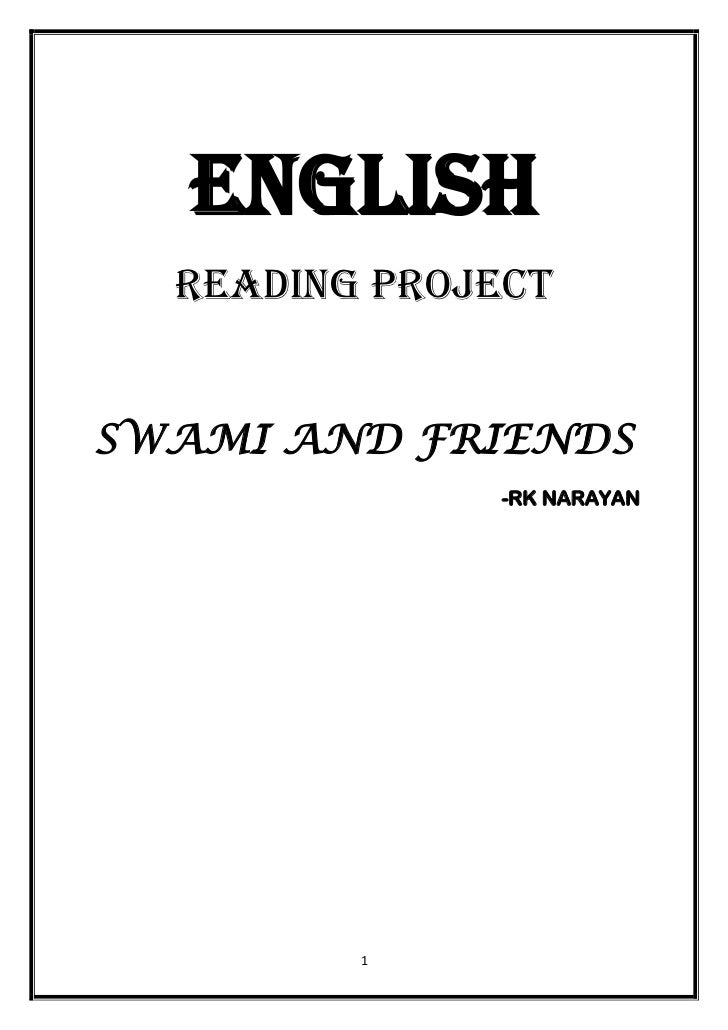 ENGLISH  READING PROJECTSWAMI AND FRIENDS              -RK NARAYAN         1
