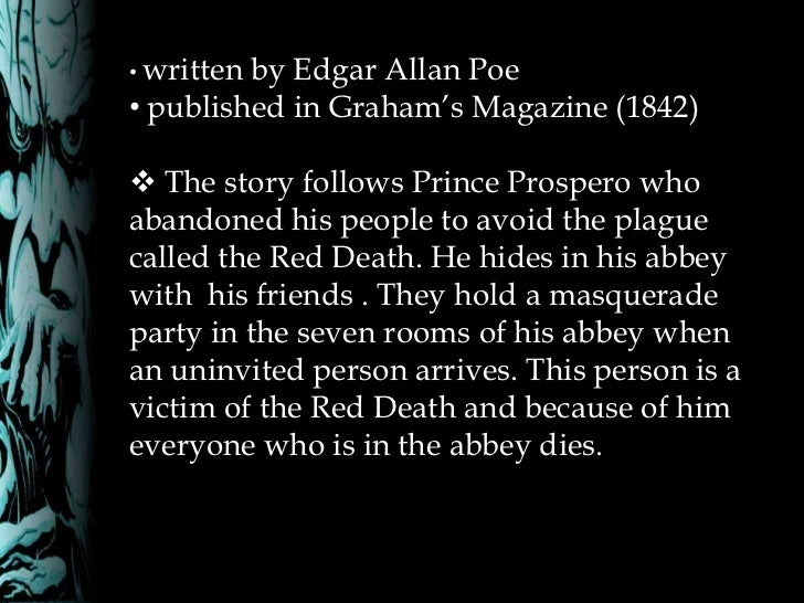 "an examination of the novel the red masque of death by edgar allan poe Edgar allan poe was a prominent figure when it comes to gothic literature,   character analysis of poe's ""masque of the red death"" (an essay)  poe uses  the terms ""blood"" and ""death"" throughout the story, as well as."