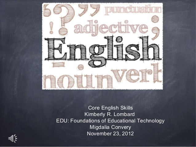 Core English Skills          Kimberly R. LombardEDU: Foundations of Educational Technology            Migdalia Convery    ...