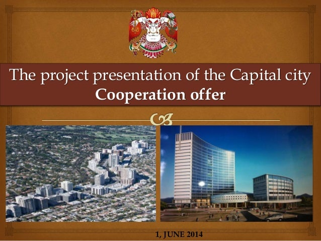 The project presentation of the Capital city Cooperation offer 1, JUNE 2014