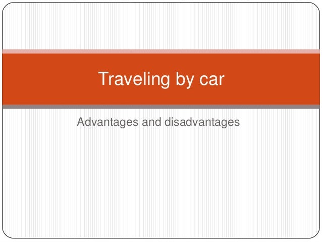 Advantages and disadvantages Traveling by car