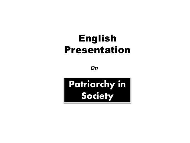 English Presentation On Patriarchy in Society