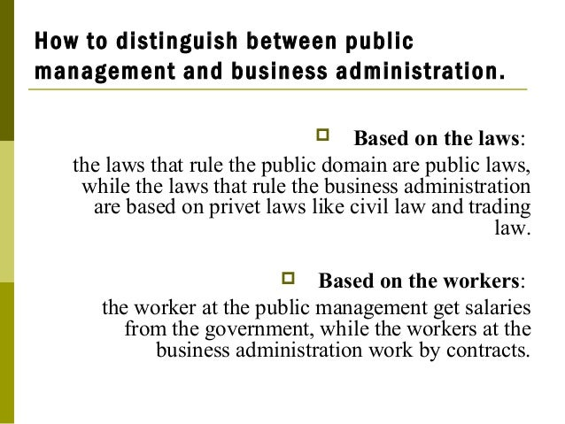 How To Distinguish Between Public Management And Business Administration