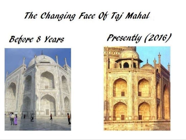 the threat to the beauty of taj mahal Moved by stories of its timeless beauty, tourists visit the taj mahal for a spell binding experience the taj's security is taken very seriously visitors are frisked before being let in.