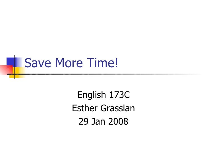 Save More Time! English 173C Esther Grassian 29 Jan 2008