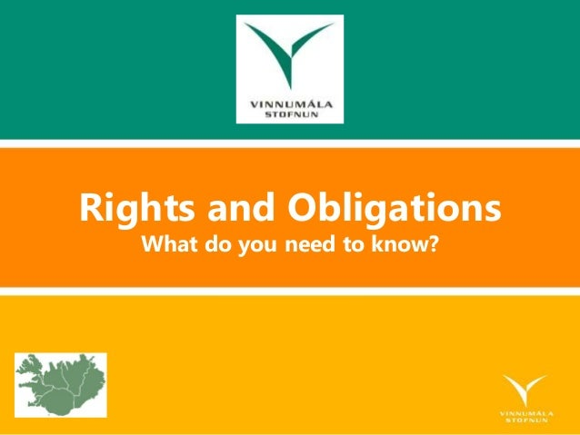 Rights and Obligations What do you need to know?