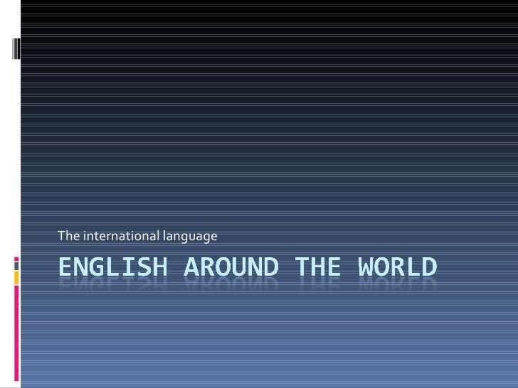 The international language