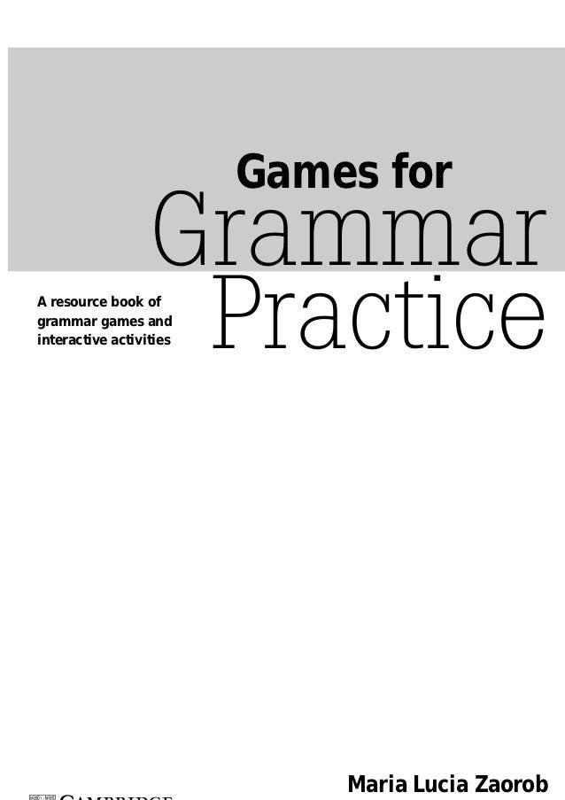 Games for                  GrammarA resource book ofgrammar games and                   Practiceinteractive activities    ...