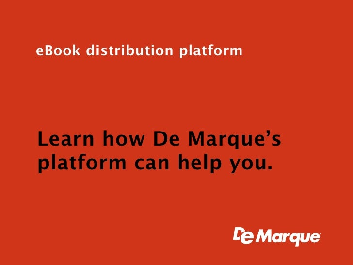 eBook distribution     Learn how De Marque's platform can help you.