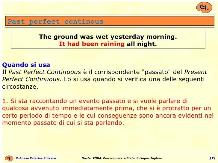 """Past perfect continous Quando si usa Il  Past Perfect Continuous  è il corrispondente """"passato"""" del  Present Per..."""