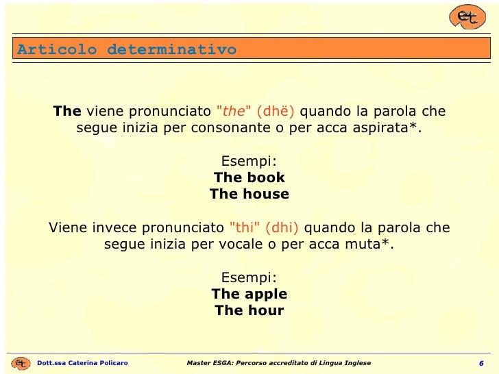 """The  viene pronunciato  """" the """" (dhë)  quando la parola che segue inizia per consonante o per acca aspirata*. Es..."""