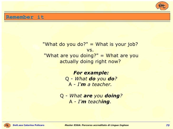 """""""What do you do?"""" = What is your job?  vs.  """"What are you doing?"""" = What are you actually doing right ..."""