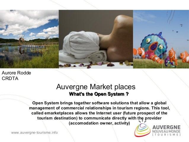 Aurore RoddeCRDTA                            Auvergne Market places                                Whats the Open System ?...