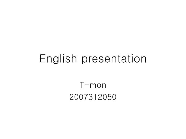 English presentation T-mon 2007312050