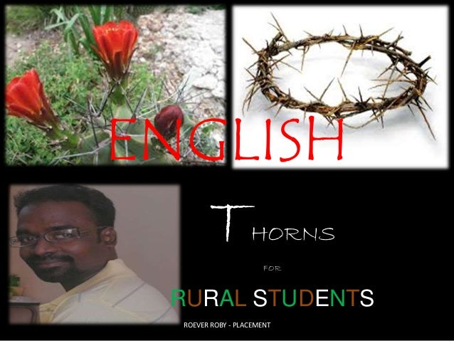 ENGLISH THORNS FOR RURAL STUDENTS ROEVER ROBY - PLACEMENT