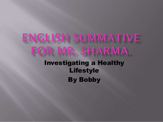 Investigating a Healthy       Lifestyle       By Bobby