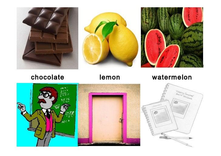 chocolate   lemon   watermelon