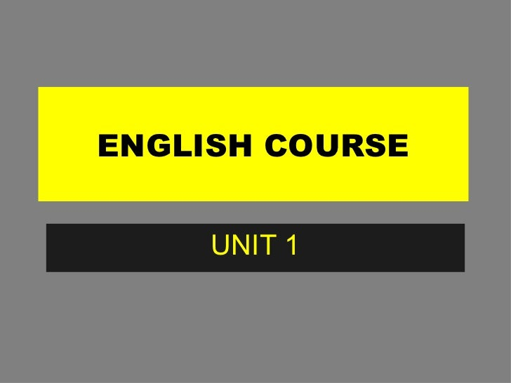 ENGLISH COURSE UNIT 1