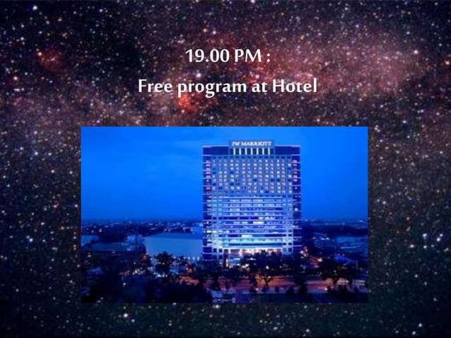 19.00 PM :  Free program at Hotel