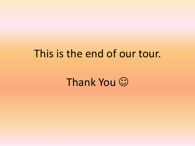 This is the end of our tour.  Thank You 